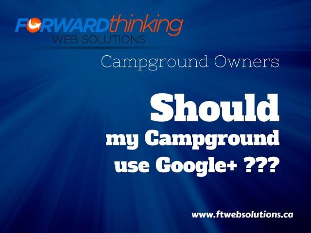 Should My Campground use Google+?