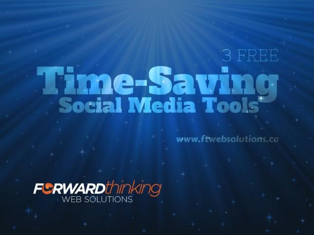 3 FREE Time-Saving Social Media Tools